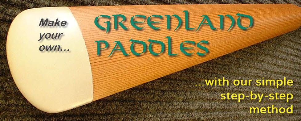 Make your own Greenland Paddles